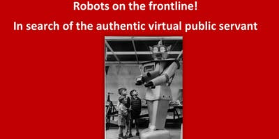 Robots on the frontline! In search of the authentic virtual public servant - talk by Dr Stephen Jeffares