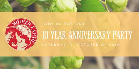 Mother Earth Brewing 10 Year Anniversary Celebration tickets