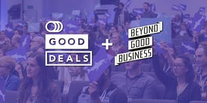 Good Deals + Beyond Good Business 2019