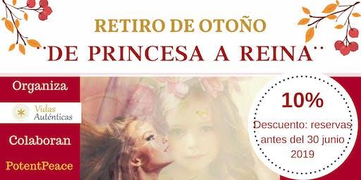 Retiro de Otoño ¨ de Princesa a Reina¨   2019