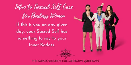 Intro to Sacred Self Care for Badass Women - Willow Lawn tickets