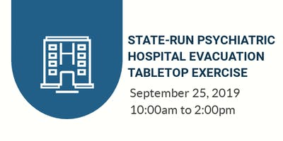 State-Run Psychiatric Hospital Evacuation Tabletop Exercise