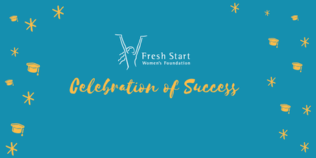 Fall 2019 Fresh Start Women's Foundation Celebration of Success tickets