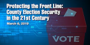 Protecting Front Line: County Election Security in the...