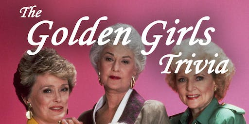 Golden Girls Trivia At Pizza La Stella Raleigh Tickets Tue Apr 16