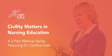 Civility Matters in Nursing Education (3-Part Webinar Series) tickets