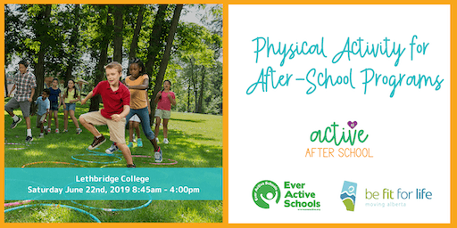 AB Active After School Training Day - Lethbridge