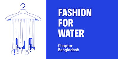 FASHION FOR WATER - Chapter Bangladesh