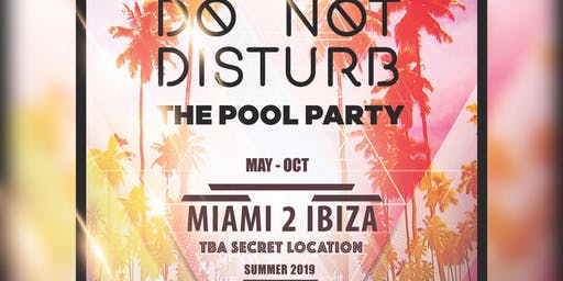 Do Not Disturb The Pool Party - Ibiza Summer 2019