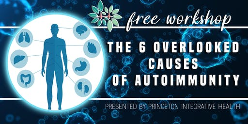 The 6 Overlooked Causes of Autoimmunity