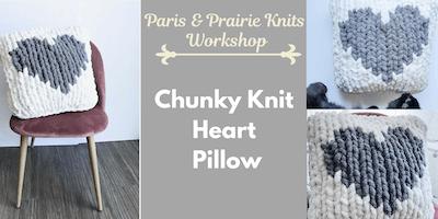 Paris & Prairie Knits Workshop - Chunky Knit Heart Pillow