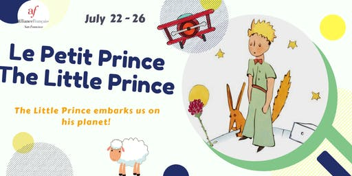 Summer Camp - July 22-26, 2019 : The Little Prince / Le petit Prince
