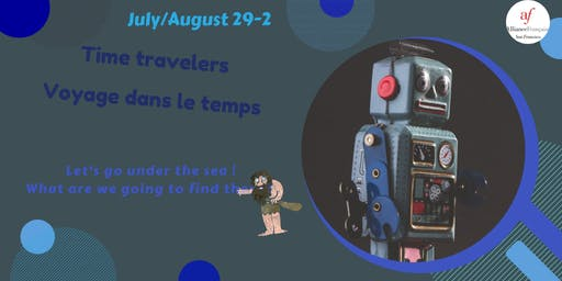 Summer Camp - July 29–August 2, 2019 : Time travelers/ Voyage dans le temps