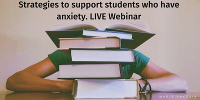 Wellbeing Workshop Series: Strategies to support students who have anxiety WEBINAR