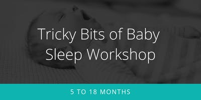 Tricky Bits Baby Sleep Workshop - 4.5 to 18 months - Kamloops