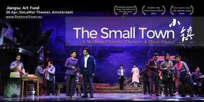 The Small Town - A Modern Chinese Theatre & Huai O