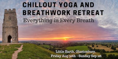 3 Day Chillout Yoga and Breathwork Weekend - Little Earth, Glastonbury