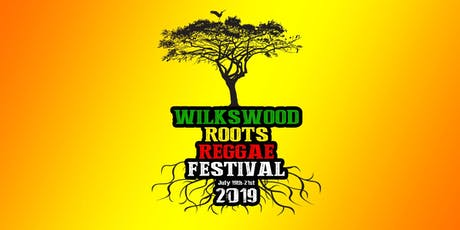 Wilkswood Roots Reggae Festival 2019 tickets