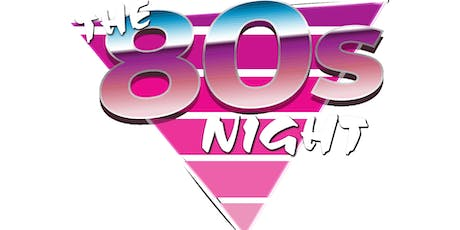 The 80s Night (Summer Edition)  - Whitstable tickets