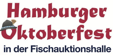 Hamburger Oktoberfest, Freitag 18. Oktober 2019 Tickets