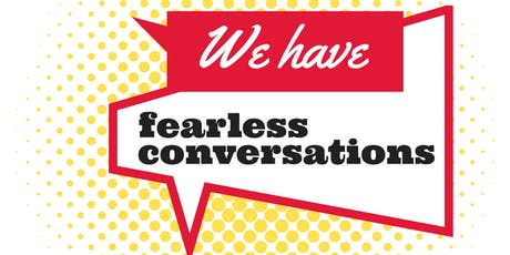 Fearless Conversations: Community S.O.S - June 2019 tickets