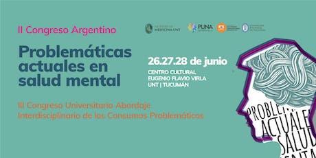 """II Congreso Argentino """"Problemáticas Actuales en Salud Mental"""" entradas"""