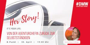 HerStory: It's your life! Von der Agenturchefin zurück...