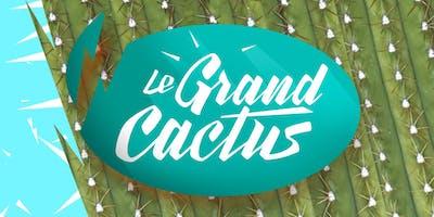 Le Grand Cactus - Mercredi 25 septembre