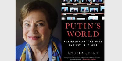 Book Talk: Putin's World by Angela Stent