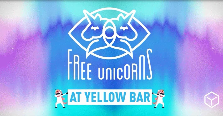 Free Unicorns - The Yellow Bar