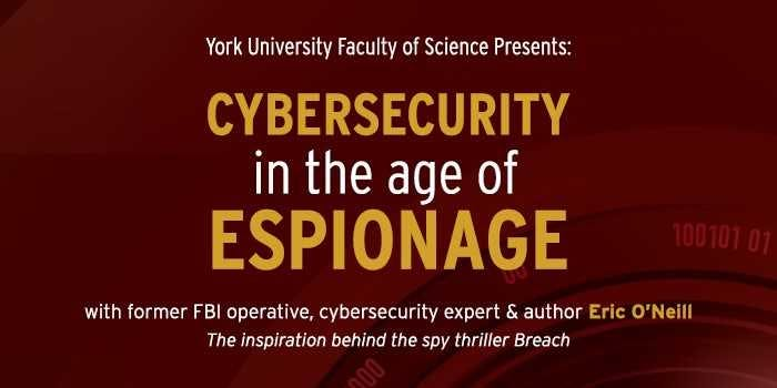 York Science Forum with Eric O'Neill: Cybersecurity in the Age of Espionage