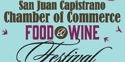 23rd Annual Food & Wine Festival Presented by the San Juan Capistrano Chamber of Commerce