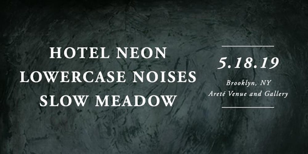 d4fc0a72b4e7 Hotel Neon    Lowercase Noises    Slow Meadow Tickets
