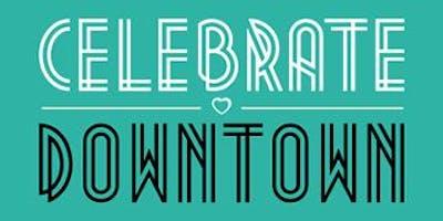 Celebrate Downtown 2019
