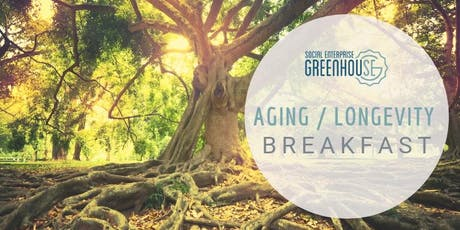 Aging/Longevity Networking Breakfast tickets