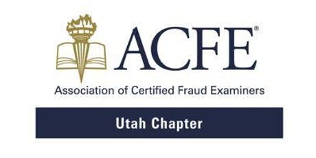 2019 White Collar Crime Conference - Utah Area Chapter Certified Fraud Examiners tickets