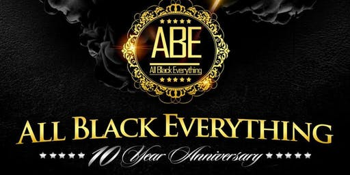 ALL BLACK EVERYTHING 10 YEAR ANNIVERSARY
