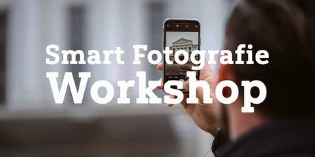 Smart Fotografie Workshop  Tickets
