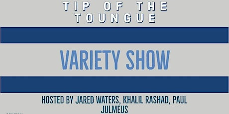 Tip of the Tongue  Variety Show tickets