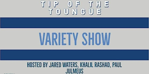 Tip of the Tongue  Variety Show