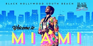 THE OFFICIAL BLACK HOLLYWOOD WELCOME TO SOUTH BEACH...
