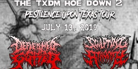 TXDM HOE DOWN 2 - Defleshed And Gutted/Sculpting Atrocity & More! tickets