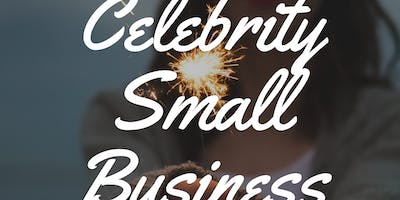 CELEBRITY SMALL BUSINESS EXPO