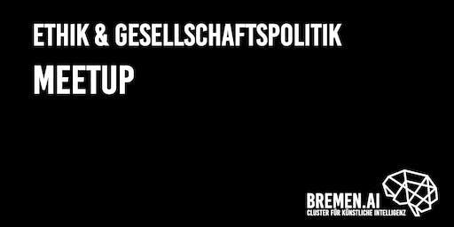BREMEN.AI Ethik & Gesellschaftspolitik Meetup #3