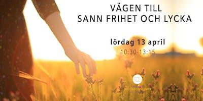 Vägen till sann frihet och lycka | meditationskurs i Malmö