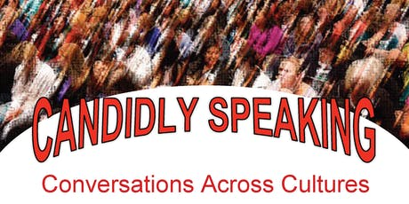 Candidly Speaking: Conversations Across Cultures tickets