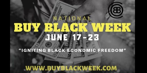 "BUY BLACK WEEK (Nationwide) ""Igniting Black Economic Freedom"""