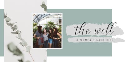 The Well: A Women's Gathering
