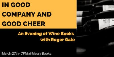 In Good Company and Good Cheer: An Evening of Wine Books with Roger Gale