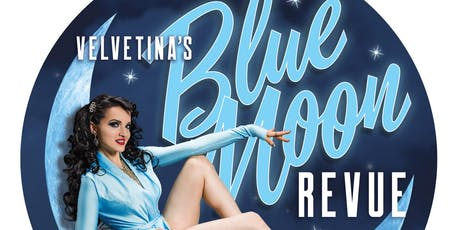 Velvetina's Blue Moon Revue tickets